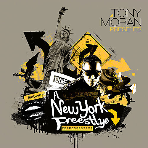 Play & Download Tony Moran Presents: A New York Freestyle Retrospective by Various Artists | Napster