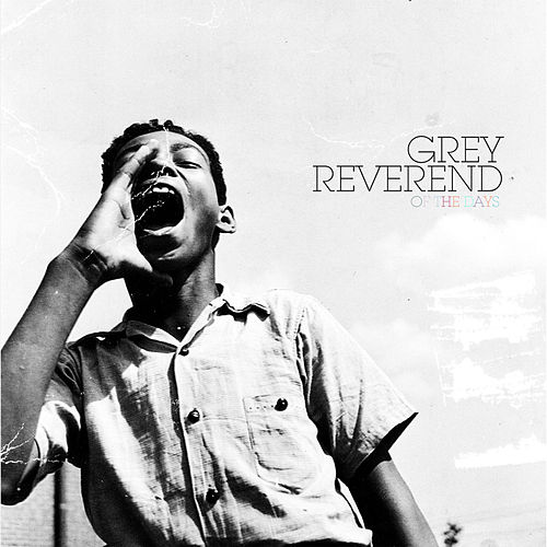Play & Download Of The Days by Grey Reverend | Napster