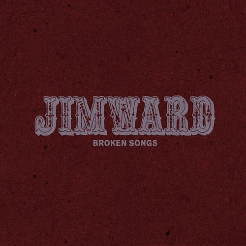 Play & Download Broken Songs - Single by Jim Ward | Napster