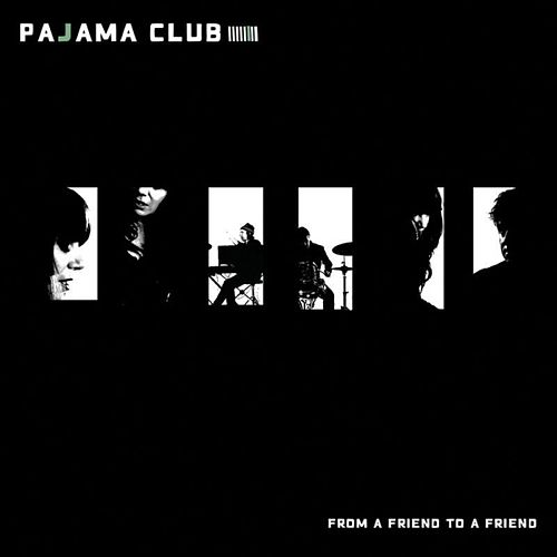 From A Friend To A Friend - Single by Pajama Club
