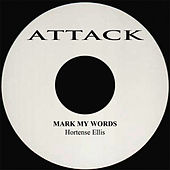 Play & Download Mark My Words by Hortense Ellis | Napster