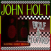 Play & Download Wolf & Leopard by John Holt   Napster