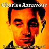 Play & Download La Légende Vol. 3 by Charles Aznavour   Napster