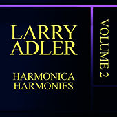 Play & Download Harmonica Harmonies Vol. 2 by Larry Adler | Napster