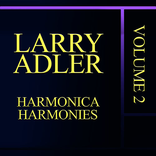 Harmonica Harmonies Vol. 2 by Larry Adler