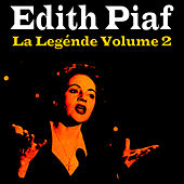 Play & Download La Légende Vol. 2 by Edith Piaf | Napster