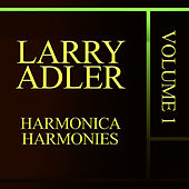 Play & Download Harmonica Harmonies, Vol. 1 by Larry Adler | Napster