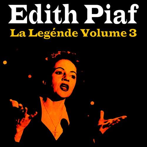 Play & Download La Légende Vol. 3 by Edith Piaf | Napster