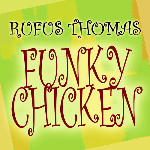 Funky Chicken by Rufus Thomas