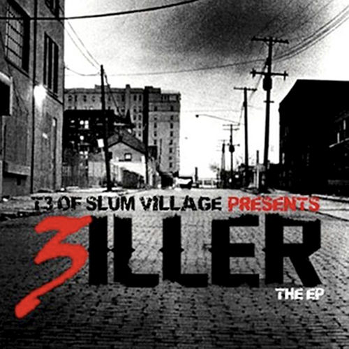 T3 of Slum Village Presents... 3riller by Various Artists