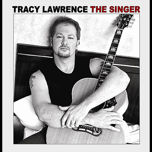 Play & Download The Singer by Tracy Lawrence | Napster