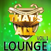 That's All Lounge, Vol. 1 by Various Artists