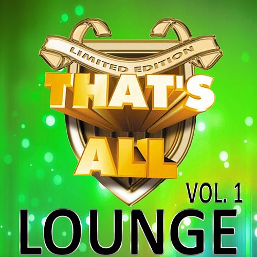 Play & Download That's All Lounge, Vol. 1 by Various Artists | Napster