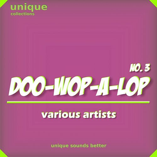 Play & Download Doo-wop-a-lop, Vol. 3 by Various Artists | Napster
