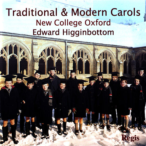 Play & Download Traditional & Modern Carols by The Choir Of New College Oxford | Napster
