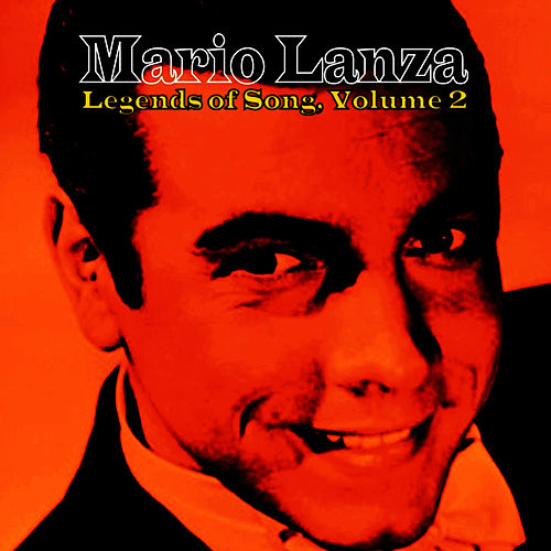 Play & Download Legends of Song, Vol. 2 by Mario Lanza | Napster