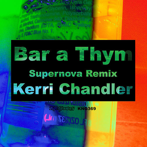 Play & Download Bar A Thym (Supernova Remix Deluxe) by Kerri Chandler | Napster