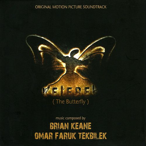 Kelebek (The Butterfly) by Omar Faruk Tekbilek