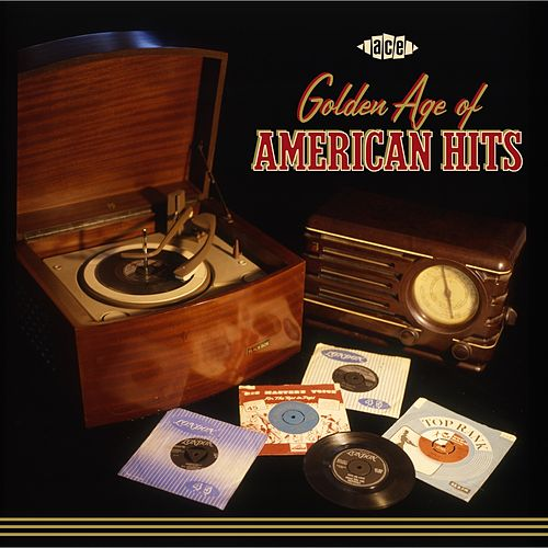 Ace's Golden Age of American Hits Vol 1 by Various Artists