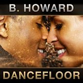 Play & Download Dancefloor by B. Howard | Napster