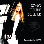 Song To The Soldier by Penny Kaylyn