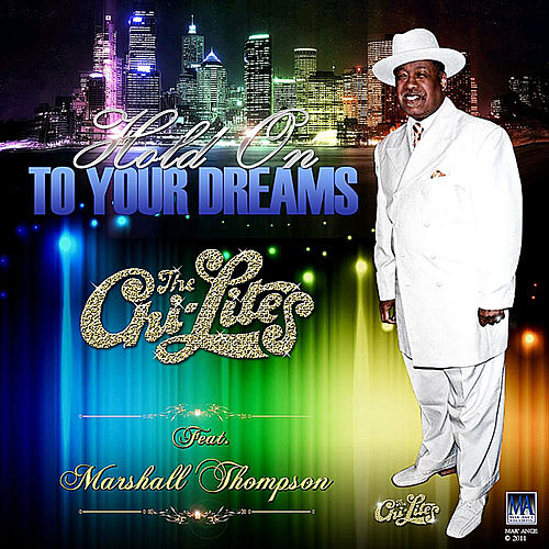 Play & Download Hold On To Your Dreams Re-Mixs 2 (feat. Marshall Thompson) by The Chi-Lites | Napster