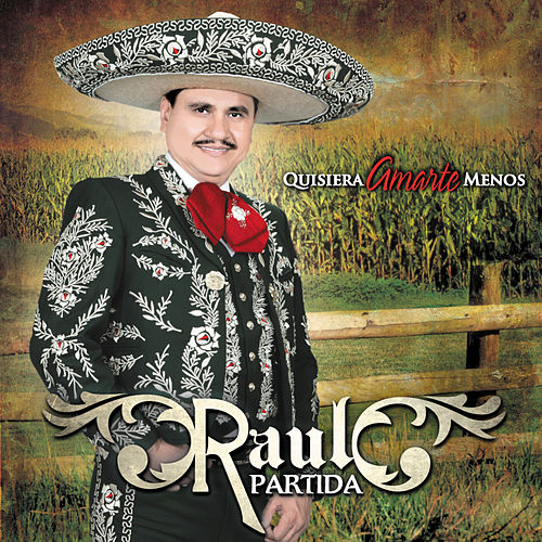 Play & Download Quisiera Amarte Menos by Raul Partida | Napster