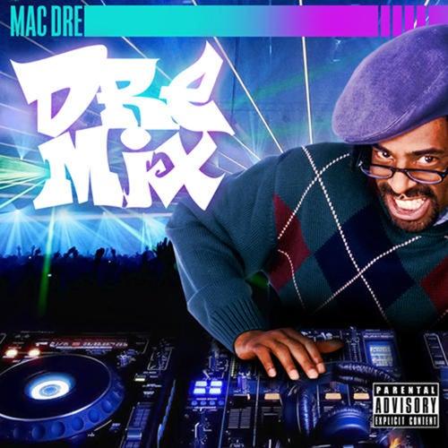 Dre Mix by Mac Dre