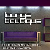 Play & Download Lounge Boutique (The Finest In Lounge and Chillout Presented By Leuchtpunkt) by Various Artists | Napster