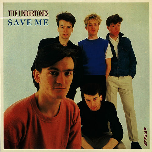 Play & Download Save Me by The Undertones | Napster