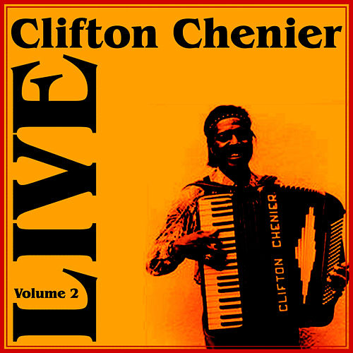 Live Part 2 by Clifton Chenier
