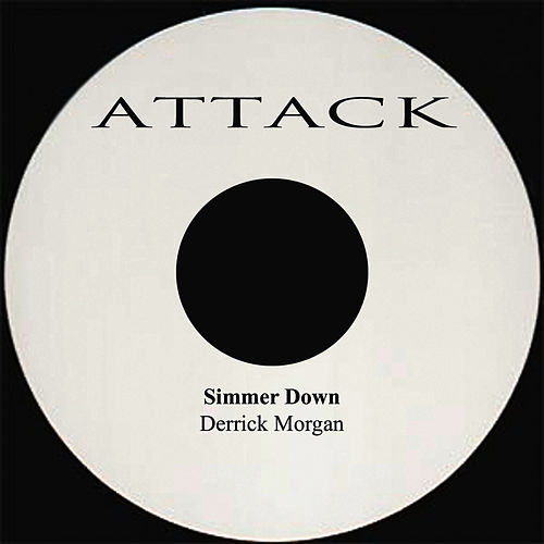 Play & Download Simmer Down by Derrick Morgan | Napster