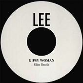 Play & Download Gipsy Woman by Slim Smith | Napster