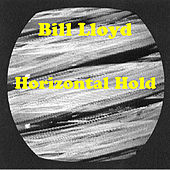 Play & Download Horizontal Hold by Bill Lloyd | Napster
