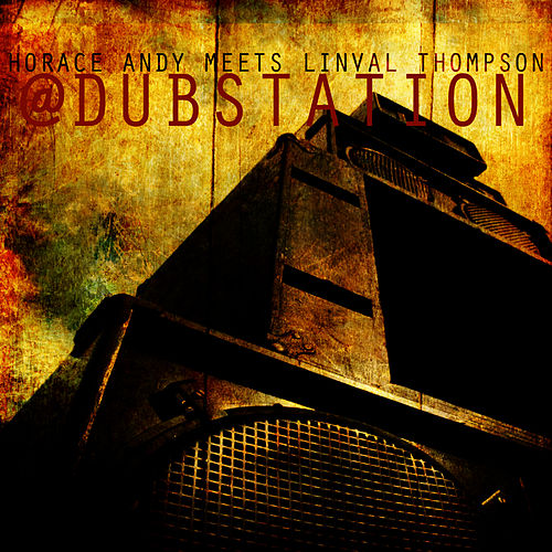 Horace Andy Meets Linval Thompson @ Dub Station by King Tubby