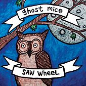 Play & Download Ghost Mice & Saw Wheel (Split) by Various Artists | Napster