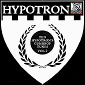 Play & Download Ten Hypotron's Gumdrop Tunes, Vol. 2 by Various Artists | Napster