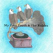 My First Tooth & the Rubies by My First Tooth