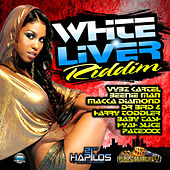 White Liver Riddim by Various Artists