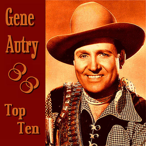 Play & Download Gene Autry Top Ten by Gene Autry | Napster