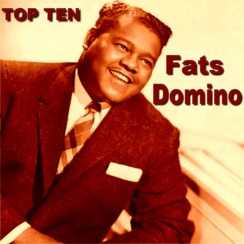 Play & Download Fats Domino Top Ten by Fats Domino | Napster