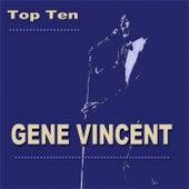 Play & Download Gene Vincent Top Ten by Gene Vincent | Napster