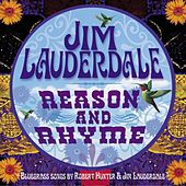 Play & Download Reason And Rhyme: Bluegrass Songs By Robert Hunter & Jim Lauderdale by Jim Lauderdale | Napster