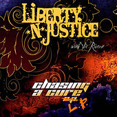 Play & Download Chasing a Cure 'LP' by Liberty n' Justice | Napster