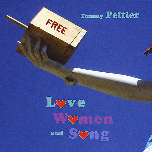 Love, Women and Song by Tommy Peltier