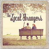 The Local Strangers by The Local Strangers