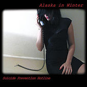 Play & Download Suicide Prevention Hotline by Alaska In Winter | Napster