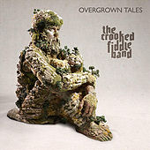 Play & Download Overgrown Tales by The Crooked Fiddle Band | Napster