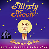 Play & Download Lunar Orbit (Live At Stagge's Hotel 1976) by Thirsty Moon | Napster