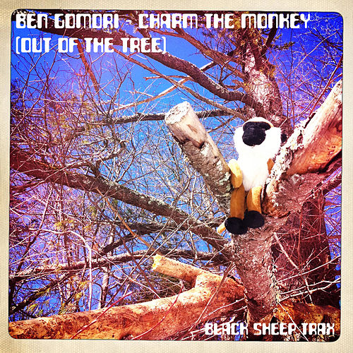 Play & Download Charm The Monkey (Out Of The Tree) by Ben Gomori | Napster